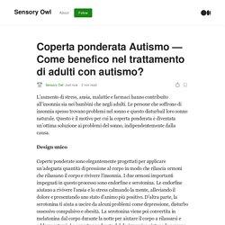 Coperta ponderata Autismo — Come benefico nel trattamento di adulti con autismo?