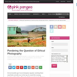 Pondering the Question of Ethical Photography - Pink Pangea: Travel Writing & Retreats for Women