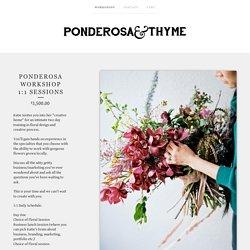 PONDEROSA WORKSHOP 1:1 SESSIONS / PONDEROSA WORKSHOPS