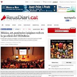 Música, art, ponències i pàgines web en la 3a edició del TEDxReus