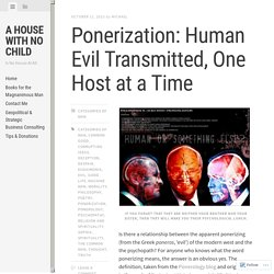Ponerization: Human Evil Transmitted, One Host at a Time