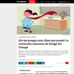 ¡No me pongas nota, dime que puedo! La revolución educativa de Design for Change