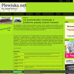 3 IV: Od poniedziałku tramwaje z Junikowa pojadą innymi trasami - Plewiska.net
