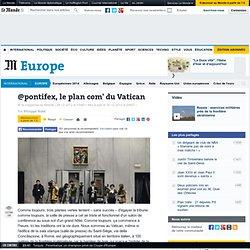 @pontifex, le plan com' du Vatican