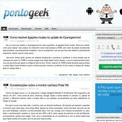 """PontoGeek – O Ponto """"G"""" da tecnologia"""