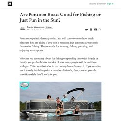Are Pontoon Boats Good for Fishing or Just Fun in the Sun?