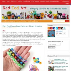 Pony Bead Loom Band Patterns - Finger Looming