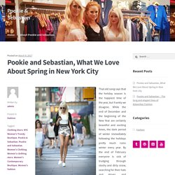 Pookie and Sebastian, What We Love About Spring in New York City