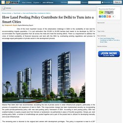 How Land Pooling Policy Contribute for Delhi to Turn into a Smart Cities by Swapnesh Gupta