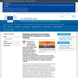 EUROPEAN COMMISSION 05/12/18 Pooling resources to promote alternative methods to animal testing