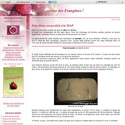 Pain blanc au poolish à la MAP - Dans la cuisine des frangines !