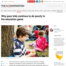 Why poor kids continue to do poorly in the education game