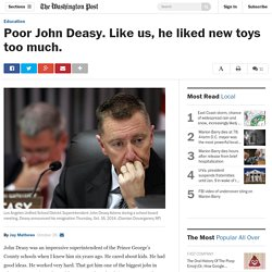 Poor John Deasy. Like us, he liked new toys too much.
