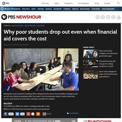 Why poor students drop out even when financial aid covers the cost