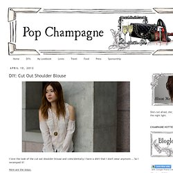Pop Champagne: DIY: Cut Out Shoulder Blouse