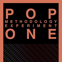 POP: METHODOLOGY EXPERIMENT ONE by ROB LACH