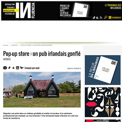 Pop-up store : un pub irlandais gonflé