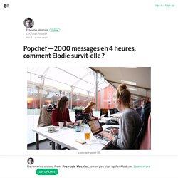 Popchef — 2000 messages en 4 heures, comment Elodie survit-elle ?