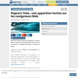 Popcorn Time : une apparition furtive sur les navigateurs Web