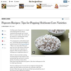 Popcorn Recipes: Tips for Popping Heirloom Corn Varieties