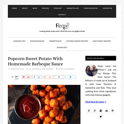 Popcorn Sweet Potato With Homemade Barbeque Sauce
