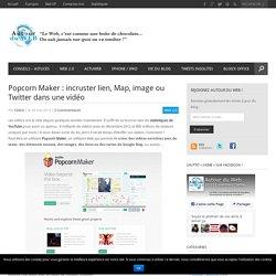 Popcorn Maker : incruster lien, Map, image ou Twitter dans une vidéo