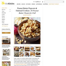 Peanut Butter Popcorn & Oatmeal Cookies: 10 Peanut Butter Treats for Fall Recipe Roundup