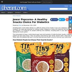 Jowar Popcorns- A Healthy Snacks Choice For Diabetics