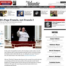 It's Pope Francis, not Francis I - John Tierney