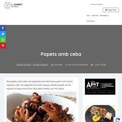 Popets amb ceba, de tan bons, podrien ser il·legals - El Gourmet Català