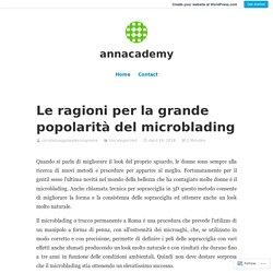 Le ragioni per la grande popolarità del microblading
