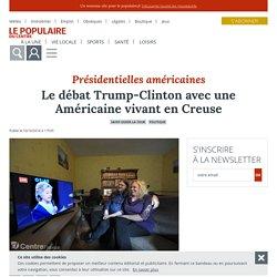 Le Populaire du Centre - Saint-Dizier-la-Tour (23130) - Le débat Trump-Clinton avec une Américaine vivant en Creuse