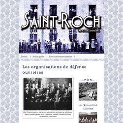 Saint-Roch, une histoire populaire: Les organisations de défense ouvrières