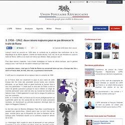 3. 1958 – 1962 : deux raisons majeures pour ne pas dénoncer le traité de Rome - Élections présidentielles 2012, F. ASSELINEAU