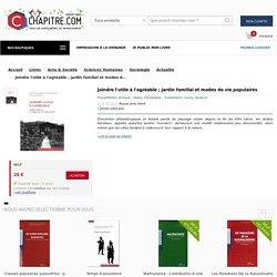 Livre - Joindre l'utile à l'agréable ; jardin familial et modes de vie populaires - Frauenfelder, Arnaud ; Delay, Christophe ; Scalambrin, Laure