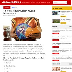 10 Most Popular African Musical Instruments
