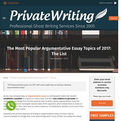The Most Popular Argumentative Essay Topics of 2017: The List