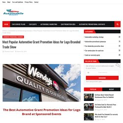Most Popular Automotive Grant Promotion Ideas for Logo Branded Trade Show