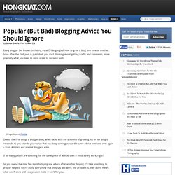 Popular (but bad) Blogging Advice You Should Ignore
