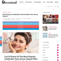 Most Popular Celebrities from Surat, Gujarat - Decentad