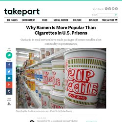Why Ramen Is More Popular Than Cigarettes in U.S. Prisons