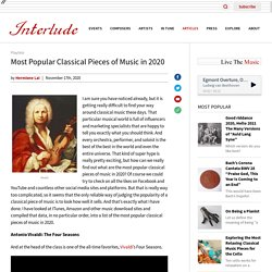 Most Popular Classical Pieces of Music in 2020 : Interlude