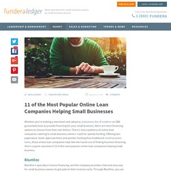 11 of the Most Popular Online Loan Companies Helping Small Businesses