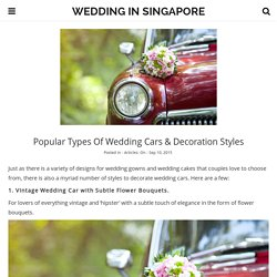 Popular Types of Wedding Cars & Decoration Styles - Wedding in Singapore