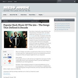 Popular Rock Music Of The 90s – The Songs That Defined A Decade | The Popular Music of the 90s Music Revived – Rizzomusic.com