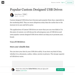 Popular Custom Designed USB Drives