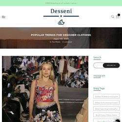 Popular Trends for Designer Clothing