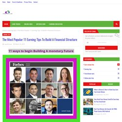The Most Popular 11 Earning Tips To Build A Financial Structure