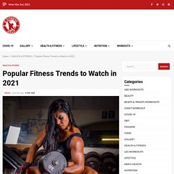 Popular Fitness Trends to Watch in 2021