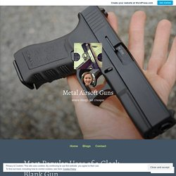 Most Popular Uses of a Glock Blank Gun – Metal Airsoft Guns